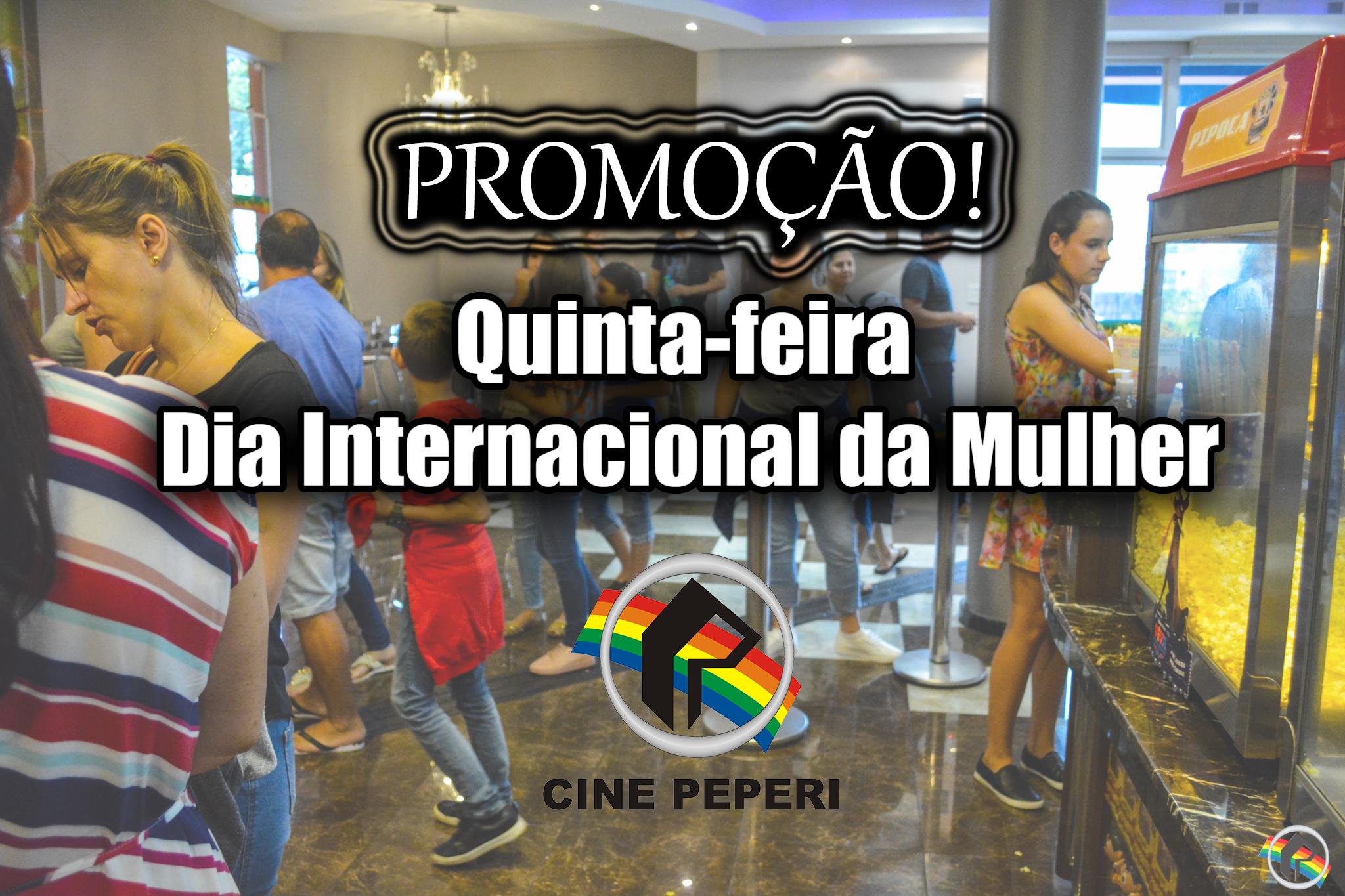 Cine Peperi realiza promoção para as mulheres quinta-feira