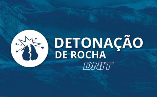 DNIT alerta para detonações de rocha na BR-282